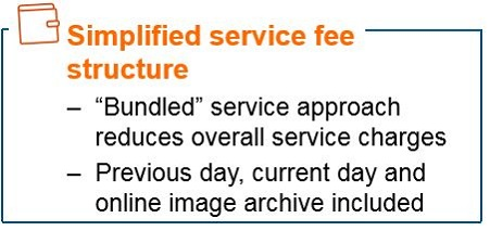 "Info Graphic: Simplified service fee ""Bundled"" service approach reduces overall service charges Previous day, current day and online image archive included."